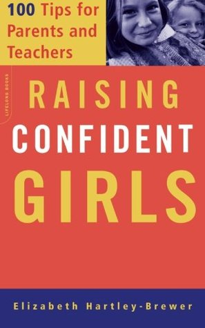 Raising Confident Girls by Elizabeth Hartley-Brewer