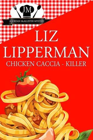 Chicken Caccia-Killer (A Clueless Cook Mystery, #4)