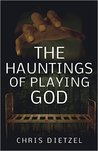 Book cover for The Hauntings of Playing God