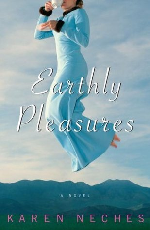 Earthly Pleasures by Karen Neches