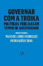 Governar com a Troika : políticas públicas em tempos de austeridades