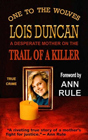 One to the Wolves: On the Trail of a Killer