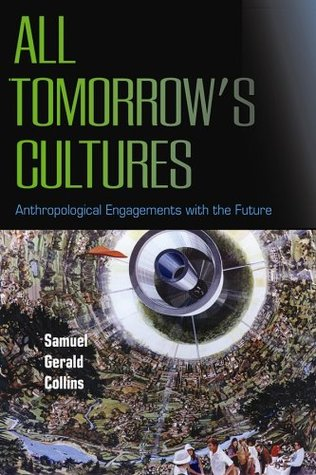 All Tomorrow's Cultures: Anthropological Engagements with the Future Libros en formato pdf para descargar