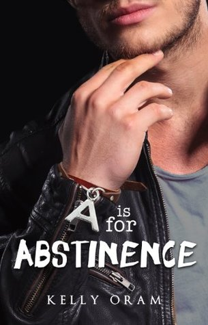 A is for Abstinence by Kelly Oram