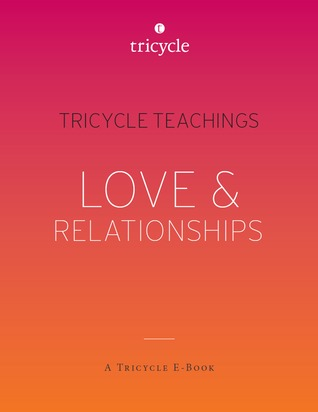 Love & Relationships (Tricycle Teachings #14)