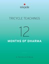 12 Months of Dharma (Tricycle Teachings #16)