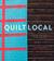 Quilt Local: Finding Inspir...
