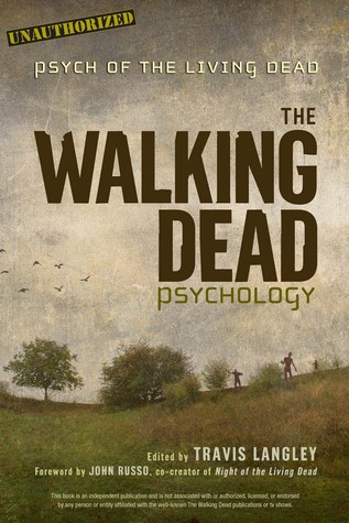Ebook The Walking Dead Psychology: Psych of the Living Dead by Travis Langley DOC!