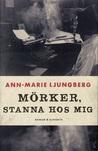 Mörker, stanna hos mig av Ann-Marie Ljungberg