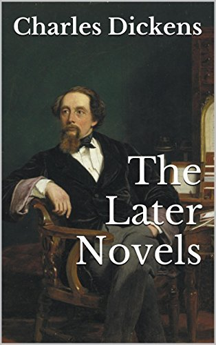 The Later Novels of Charles Dickens