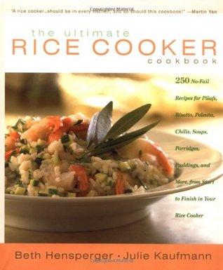 The Ultimate Rice Cooker Cookbook by Beth Hensperger