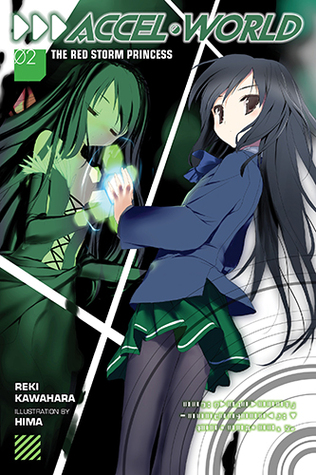 Accel World, Vol. 2: The Red Storm Princess (Accel World Light Novel, #2)