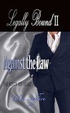 Against The Law: Legally Bound 2