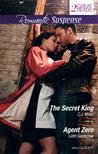 The Secret King / Agent Zero