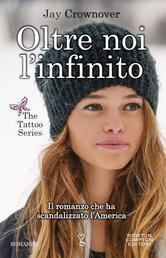 Oltre noi l'infinito (The Tattoo, #2)