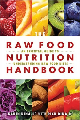 raw food nutrition handbook the an essential guide to understanding raw food diets