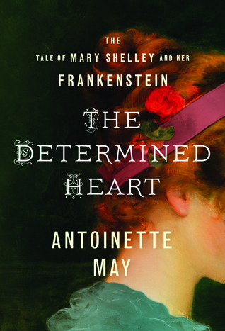The determined heart the tale of mary shelley and her frankenstein 25122109 fandeluxe Image collections