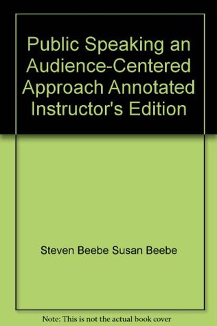 Public Speaking an Audience-Centered Approach Annotated Instructor's Edition