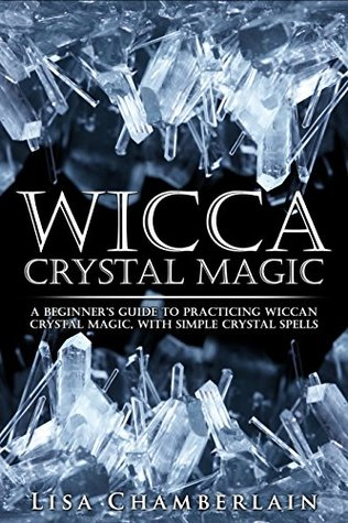 Read Ebook Wicca Crystal Magic A Beginner S Guide To Practicing
