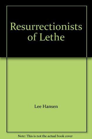 Resurrectionists of Lethe
