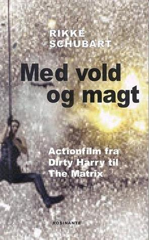 Med vold og magt: actionfilm fra Dirty Harry til The Matrix