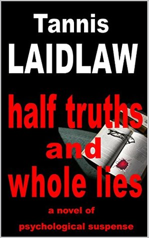 half-truths-and-whole-lies-a-novel-of-psychological-suspense
