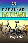 Mamachari Matchmaker by S.J. Pajonas