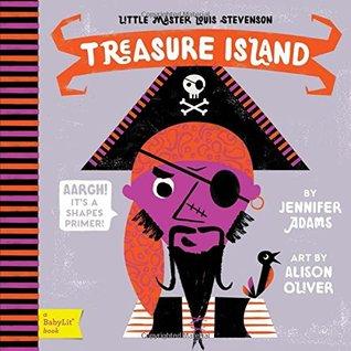 Treasure Island: A BabyLit® Shapes Primer (BabyLit Books)