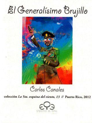 El generalísimo Brujillo by Carlos  Canales