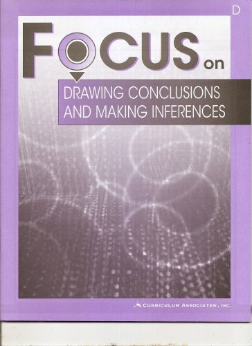 Focus on Drawing Conclusions and Making Inferences (Book D)
