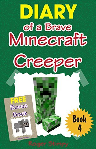 Minecraft: Diary of a Brave Minecraft Creeper (unofficial minecraft book, minecraft, wimpy, minecraft strategy, xbox, funny, minecraft stories)