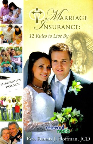 Marriage Insurance:  12 Rules to Live By