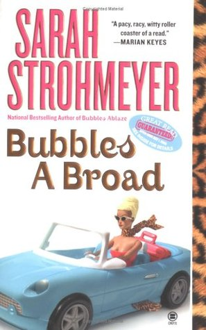Bubbles A Broad by Sarah Strohmeyer