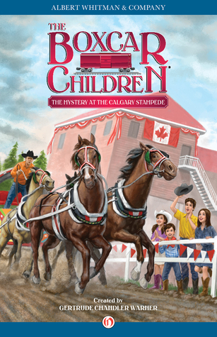 The Mystery at the Calgary Stampede (The Boxcar Children Mysteries Book 140)