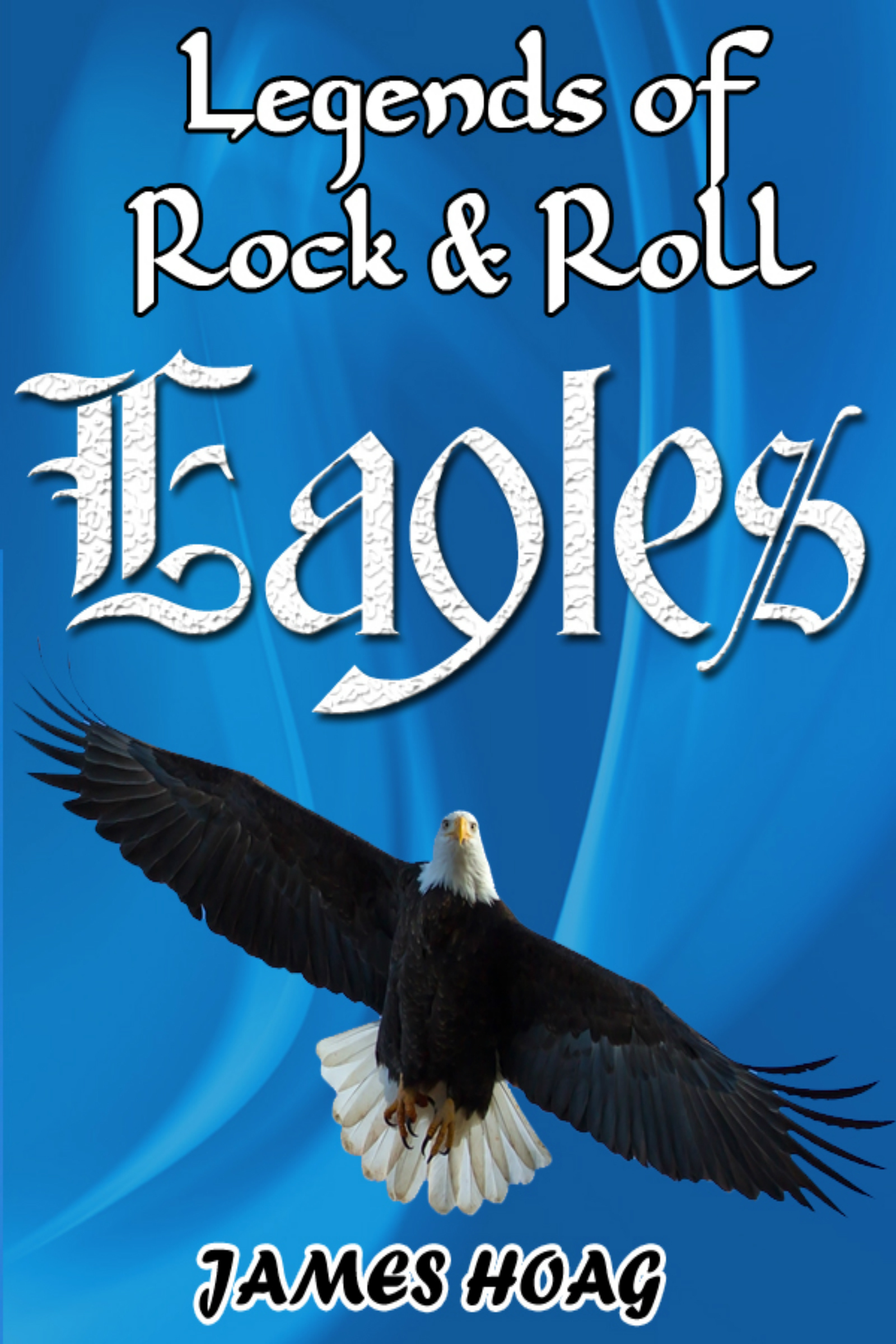 Legends of Rock & Roll: Eagles