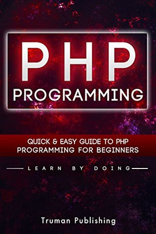 PHP: Learn PHP Programming FAST!