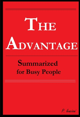 The Advantage Summarized for Busy People