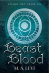 Beast Blood by M.A. Levi