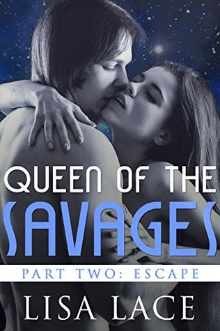 Escape (Queen of the Savages, #2)
