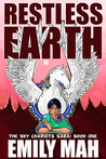 The Sky Chariots Saga Book 1: Restless Earth