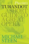 Puccini's Turandot: A Short Guide To A Great Opera