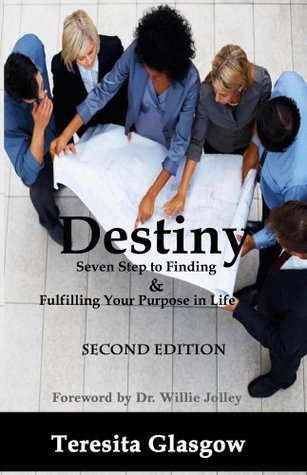Destiny Seven Steps to Finding & Fulfilling Your Purpose in Life, Second Edition