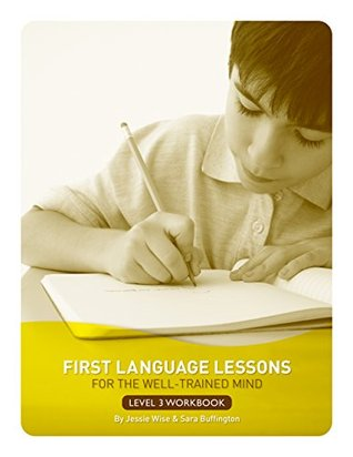 First Language Lessons for the Well-Trained Mind: Level 3 Student Workbook: Student Wookbook, Level 3
