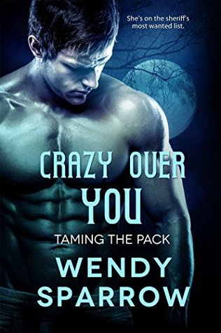 Crazy Over You by Wendy Sparrow