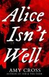 Alice Isn't Well (Death Herself, #1)