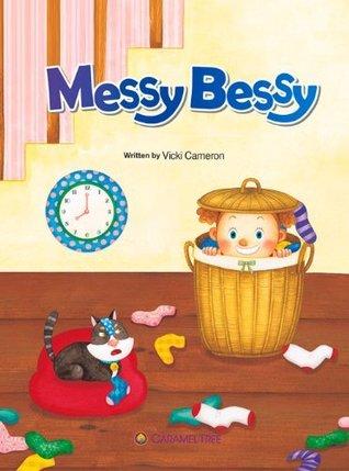 Messy Bessy (Caramel Tree Readers Level 1)