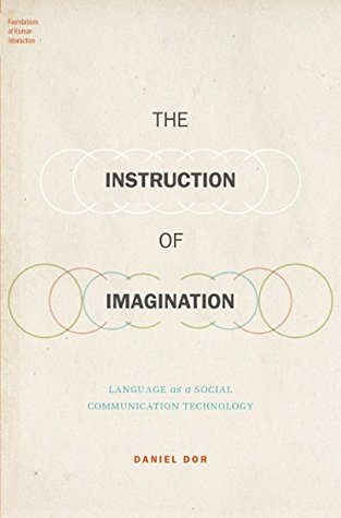 The Instruction of Imagination: Language as a Social Communication Technology