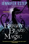 Bright Blaze of Magic by Jennifer Estep