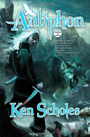 Antiphon by Ken Scholes
