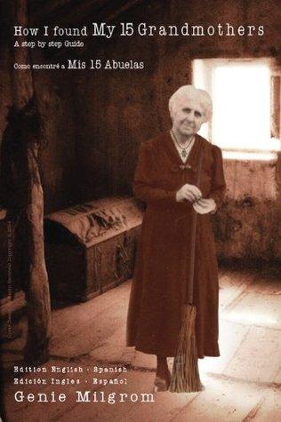 how-i-found-my-15-grandmothers-como-encontre-a-mis-15-abuelas-a-step-by-step-guide-una-guia-paso-a-paso